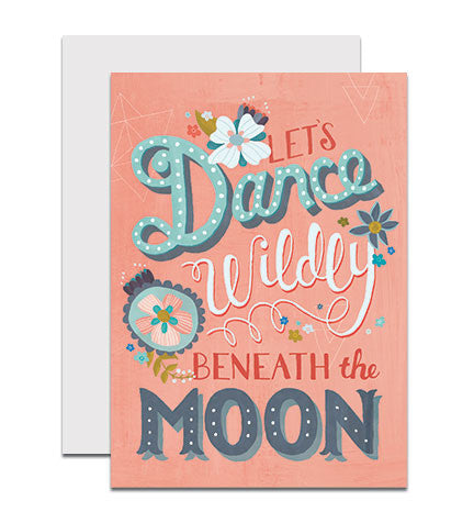 Hand lettered greeting card with the phrase 'Let's Dance Wildly Beneath the Moon'