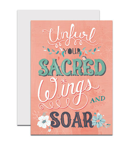 Hand lettered greeting card with the phrase 'Unfurl Your Sacred Wings and Soar'