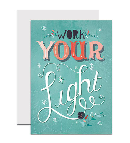 Hand lettered greeting card with the phrase 'Work Your Light'