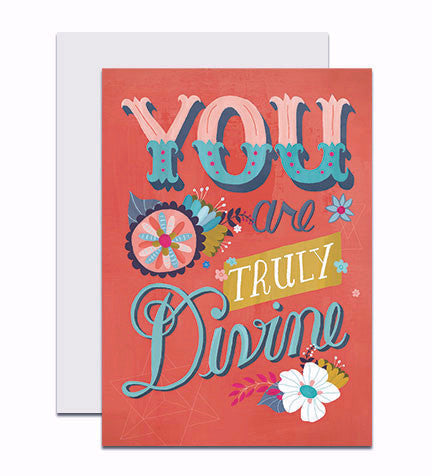 Hand lettered greeting card with the phrase 'You Are Truly Divine'
