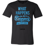 """What Happens in the Camper Stays in the Camper T Shirt"""