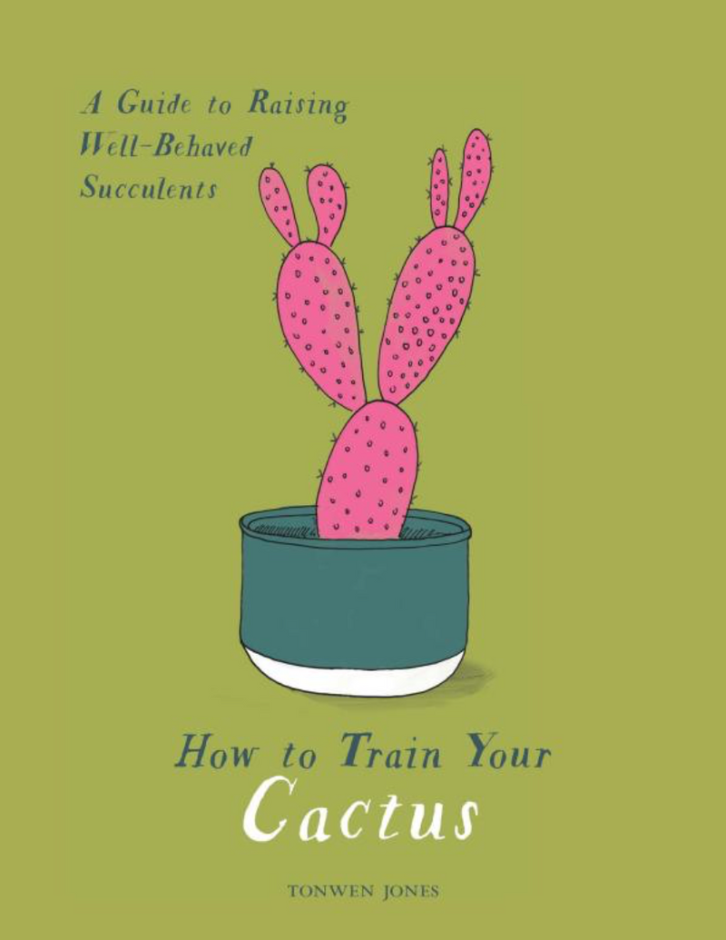How to Train Your Cactus Book - A Guide to Raising Well-Behaved Succulents