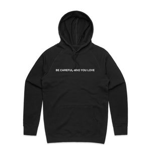 Be Careful Who You Love Hoodie - Black - Yours Truly Clothing