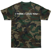 SHIRT - I THINK I LOVE YOU TEE - CAMO