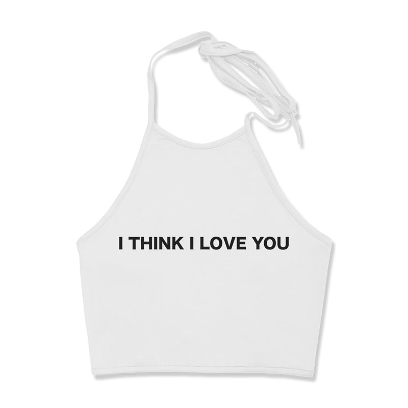 WOMENS TANK - I THINK I LOVE YOU HALTER TOP - WHITE