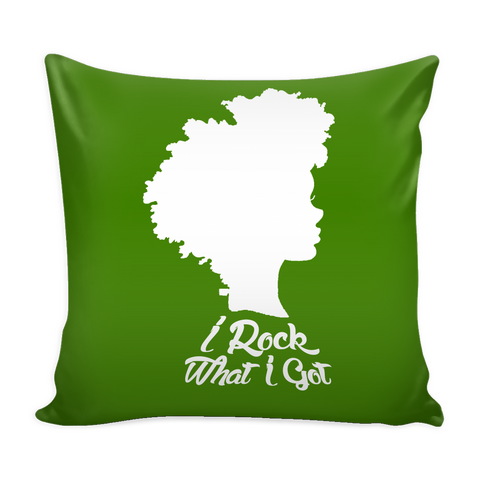 I Rock What I Got Pillow Cover