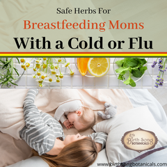 Safe Herbs for Breastfeeding Moms with a Cough, Cold, or Flu