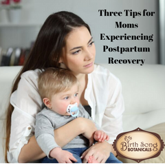 Three Tips for Moms Experiencing Postpartum Recovery