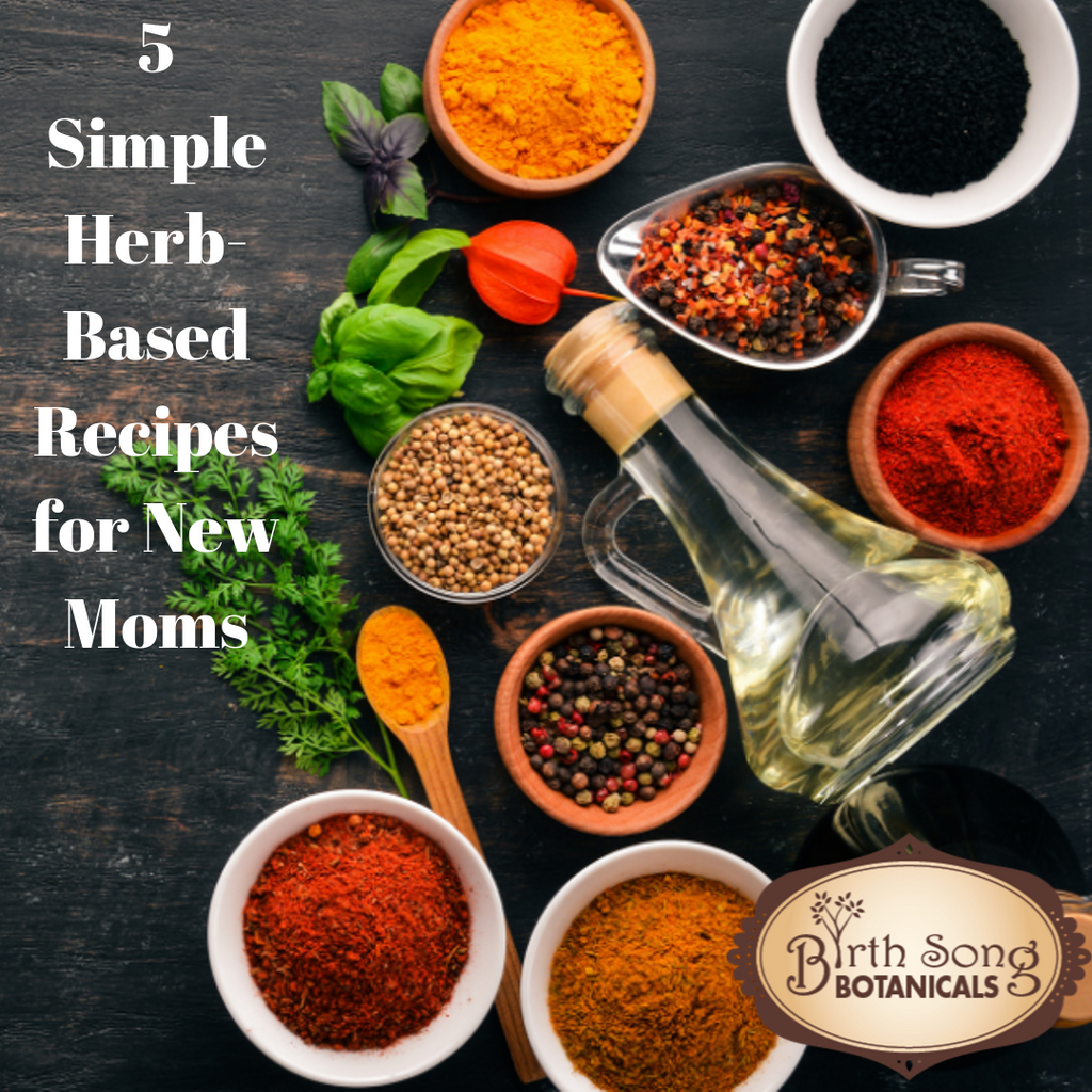 5 Simple Herb-Based Recipes for New Moms