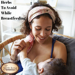 Herbs To Avoid While Breastfeeding