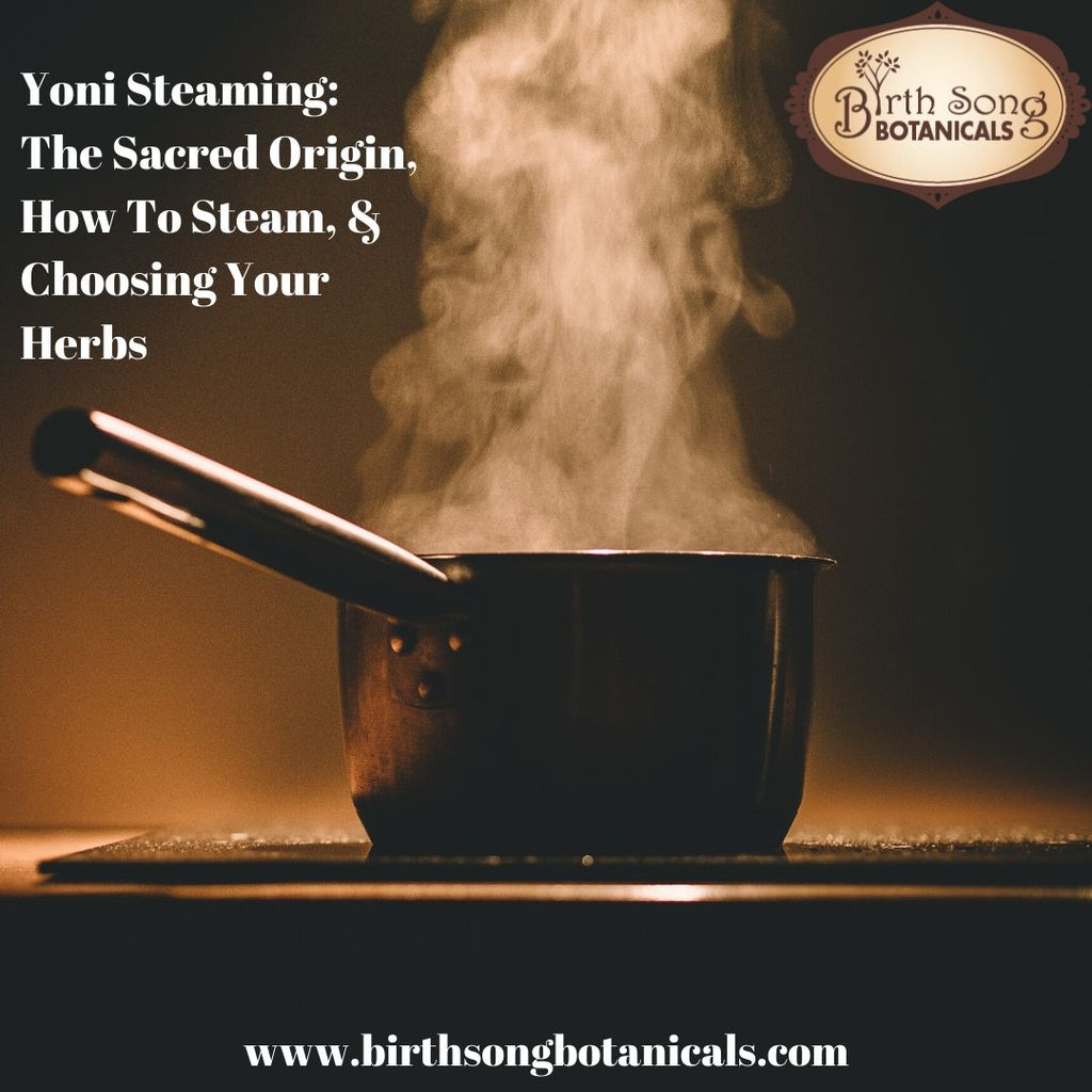 Yoni Steam- The Sacred Origin, The Herbs, and How To Steam
