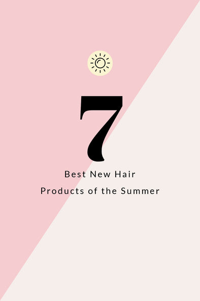 The 7 Best New Hair Products of Summer