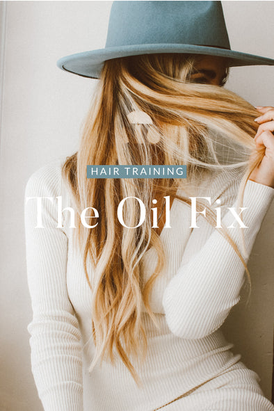 Hair Training: The Oil Fix
