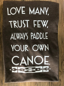 Paddle your own canoe tee