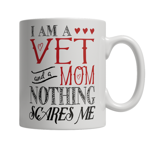 Limited Edition - I Am A Vet and A Mom Nothing Scares Me - YouareUnique - 1