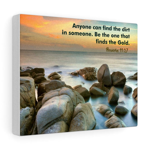 """Anyone can find the dirt in someone"" Canvas Wrap"