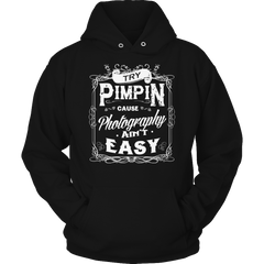 Limited Edition - Try Pimpin cause being photography ain't easy - YouareUnique - 4