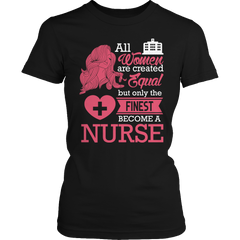 Limited Edition - All Women Are Created Equal But The Finest Become A Nurse - YouareUnique - 2