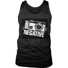 Limited Edition -  Don't Be Negative