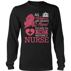Limited Edition - All Women Are Created Equal But The Finest Become A Nurse - YouareUnique - 3