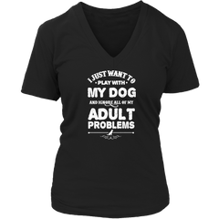 Limited Edition - I Just Want To Play With My Dog And Ignore All Of My Adult Problems - YouareUnique - 5