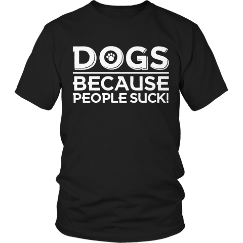 Limited Edition - DOGS because People Suck! - YouareUnique - 1