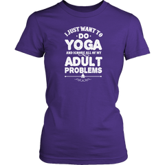 Limited Edition - I Just Want To Do Yoga And Ignore All Of My Adult Problems - YouareUnique - 4