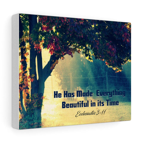 He has made everything beautiful in its time Christian Canvas