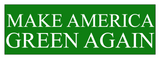 Make America Green Again Bumper Sticker - Bumper Sticker - The Resistance