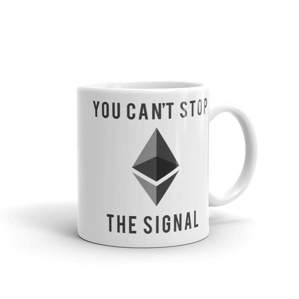 Ethereum You Can't Stop the Signal Mug - mug - The Resistance