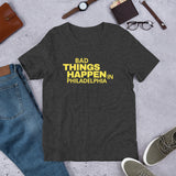 Bad Things Happen In Philadelphia logo Unisex T-Shirt