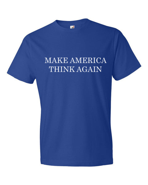 Make America Think Again T-Shirt - T-Shirt - The Resistance