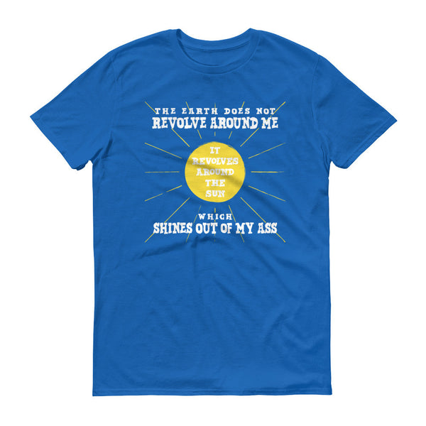 The Sun Shines out of my Ass Short sleeve t-shirt - T-Shirt - The Resistance
