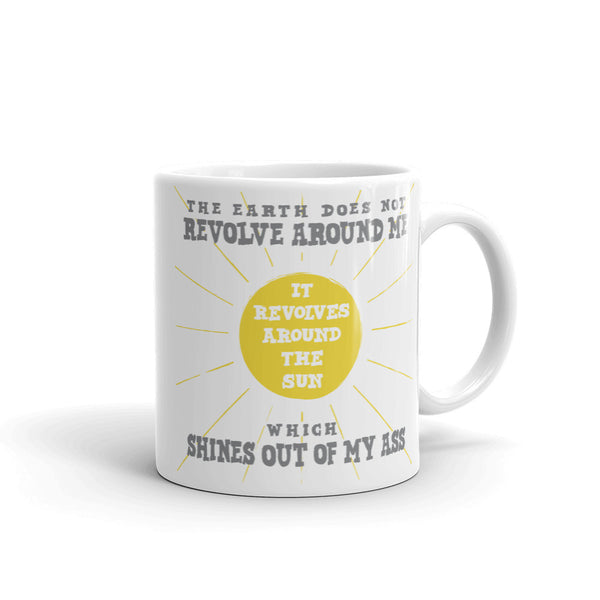 The Sun Shines out of my Ass Mug