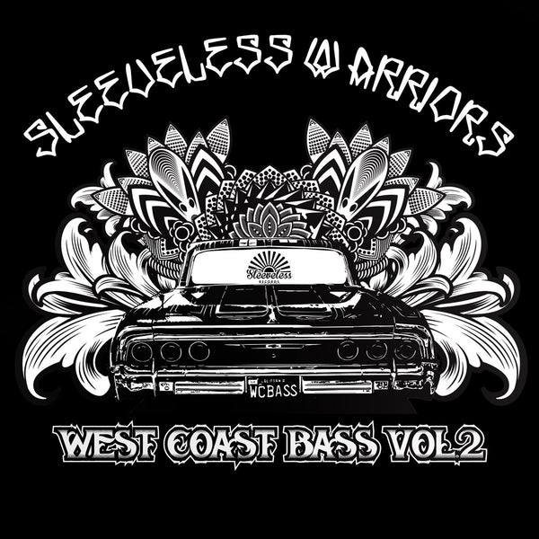 """Sleeveless Warriors: West Coast Bass Vol. 2"""