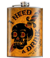 The I NEED A DRINK Stainless Steel Flask
