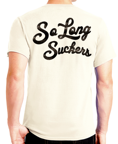 The SO LONG SUCKERS Tee - NATURAL