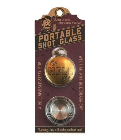 The OH, HELL YES Collapsible Shot Glass Key Chain