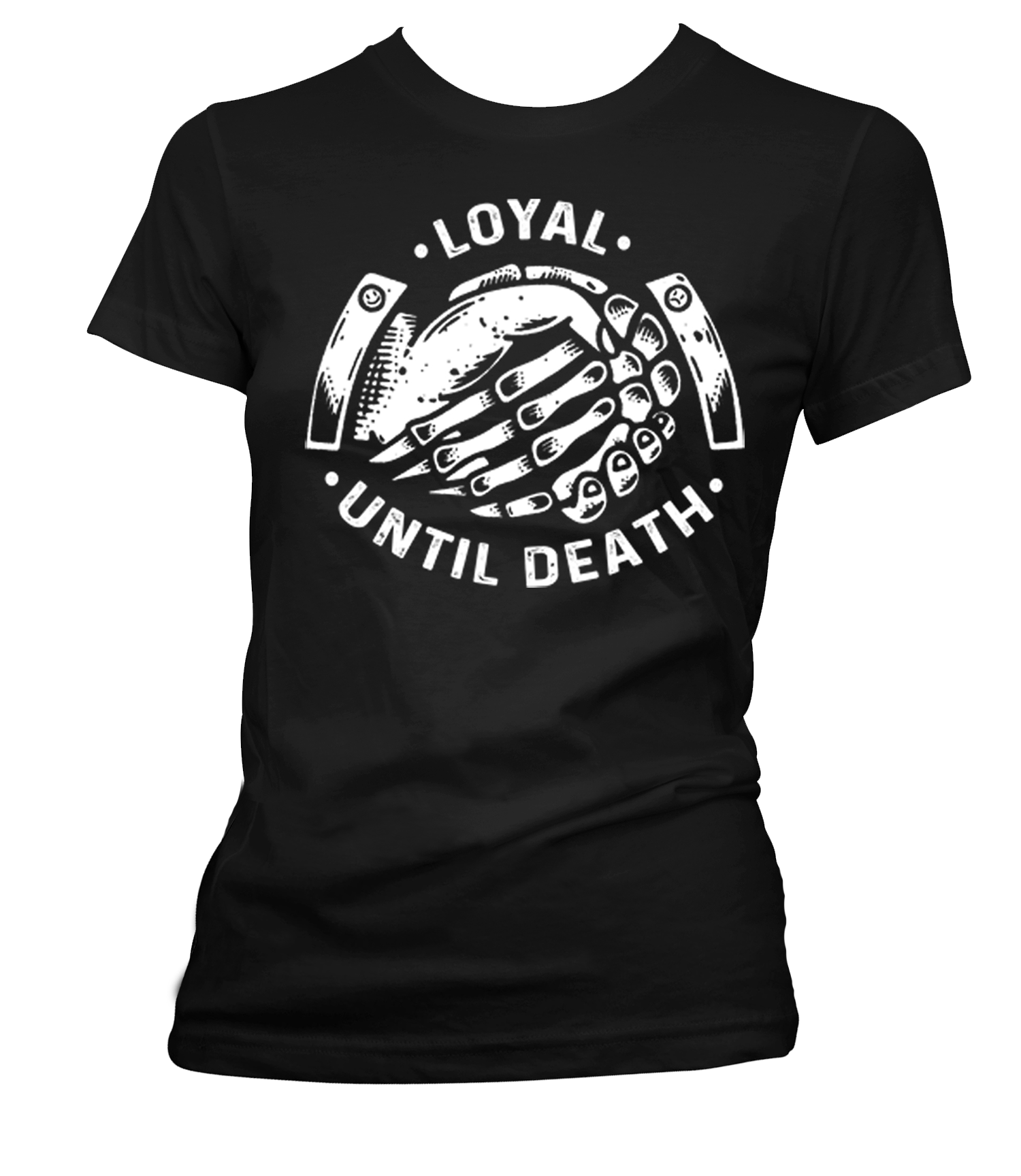 The LOYAL UNTIL DEATH Women's Tee