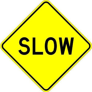 Slow Sign - 18 X 18. A Real Sign. 3M's Engineer Grade Sheeting. - Municipal Supply & Sign Co.