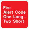 Fire Alert Code One Long Two Short Sign