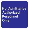 No Admittance Authorized Personnel Only Sign - Municipal Supply & Sign Co.