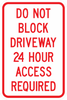 PS-14-Do Not Block Driveway 24 Hour Access Required Sign
