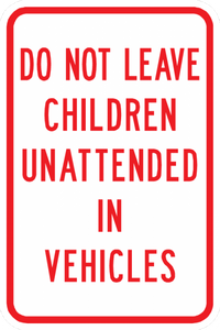 PS-15-Do Not Leave Children Unattended In Vehicles Sign - Municipal Supply & Sign Co.