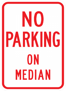 PS-34-No Parking On Median Sign - Municipal Supply & Sign Co.
