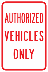 PS-4-Authorized Vehicles Only Sign - Municipal Supply & Sign Co.