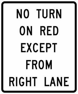 R10-11c-No Turn on Red Except From RightLane Sign