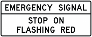 R10-14a-Emergency Signal - Stop onFlashing Red (overhead) Sign
