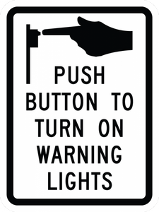R10-25-Push Button To Turn On Warning Lights Sign - Municipal Supply & Sign Co.