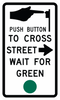 R10-4a-Push Button to Cross Street Wait for Green Sign - Municipal Supply & Sign Co.